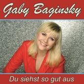 Du siehst so gut aus by GABY BAGINSKY