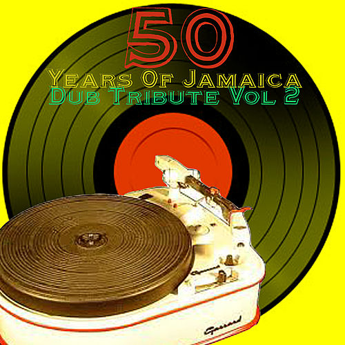 50 Years Of Jamaica Dub Tribute Vol 2 by Various Artists