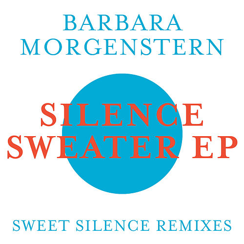 Silence Sweater EP by Barbara Morgenstern
