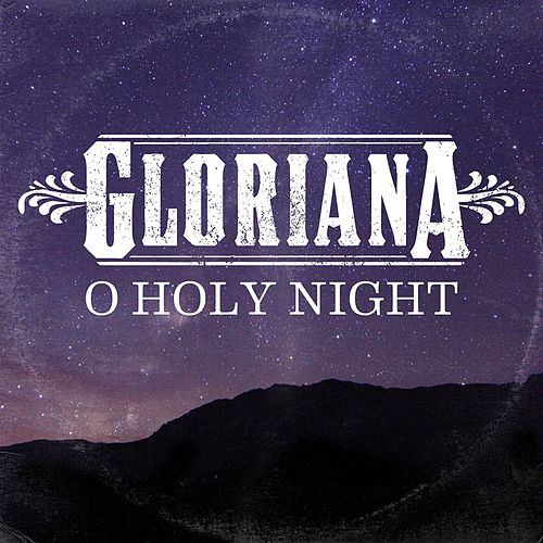 O Holy Night by Gloriana