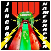 Namedropper by Jahcoozi
