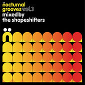 Nocturnal Grooves, Vol. 1 (Mixed by The Shapeshifters) by Various Artists