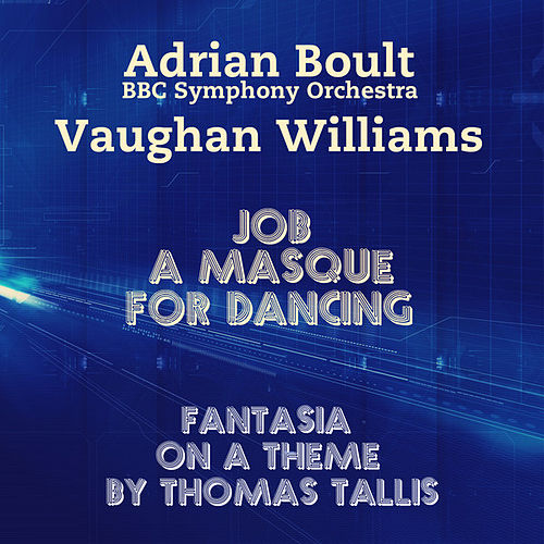 Vaughan Williams: Job, a Masque for Dancing & Fantasia On a Theme By Thomas Tallis by Adrian Boult