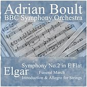 Elgar: Symphony No.2 in E Flat, Introduction & Allegro for Strings, Funeral March by Adrian Boult