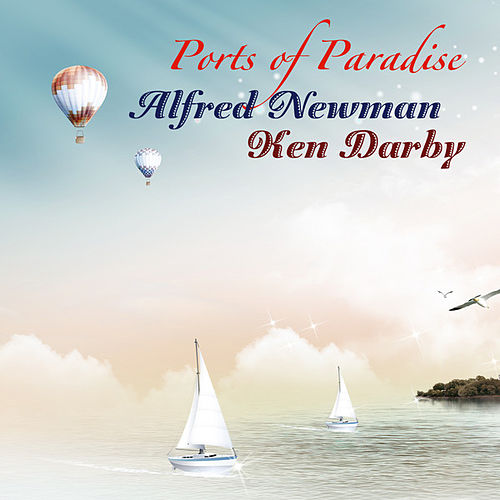 Ports of Paradise (Remastered) by Alfred Newman