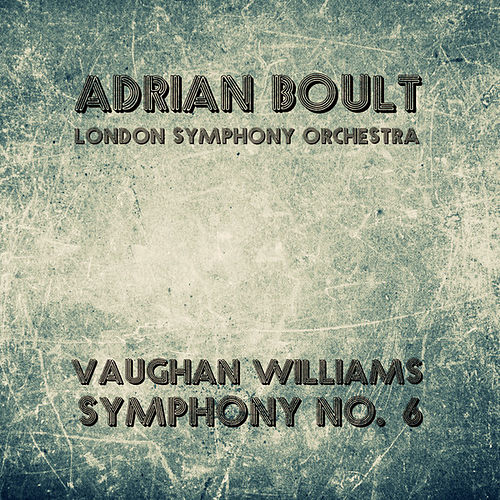 Vaughan Williams: Symphony No. 6 by Adrian Boult