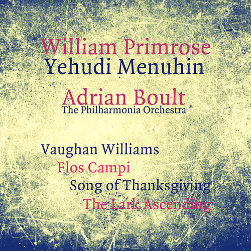 Vaughan Williams: Flos Campi, Song of Thanksgiving, The Lark Ascending by London Philharmonic Orchestra