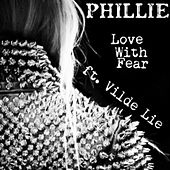 Love With Fear (ft. Vilde Lie) by Phillie