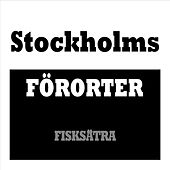 Stockholms Förorter - Fisksätra by Various Artists