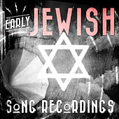 Early Jewish Song Recordings by Various Artists