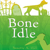 Bone Idle (The Case of the Vicar and the Prancing Pig) by Leslie Phillips