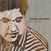 Travelin' Singin' Man by Justin Trevino