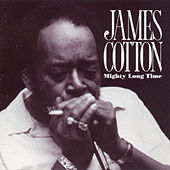 Mighty Long Time by James Cotton