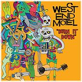 Burn It Down - Single by West End Motel