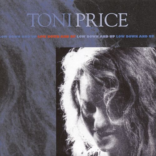 Low Down And Up by Toni Price