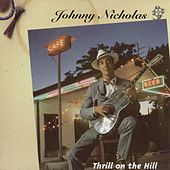 Thrill On The Hill by Johnny Nicholas
