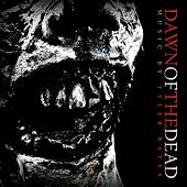 Dawn Of The Dead by Tyler Bates