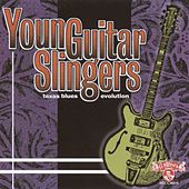 Young Guitar Slingers Texas Blues Evolution by Various Artists