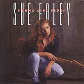 Young Girl Blues by Sue Foley