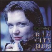Big City Blues by Sue Foley