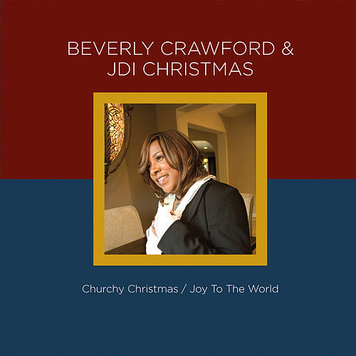 Beverly Crawford & JDI Christmas – Churchy Christmas / Joy to the World by Beverly Crawford