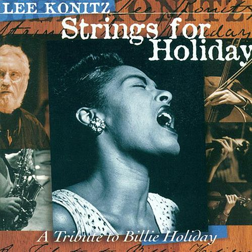 Konitz, Lee: Strings for Holiday by Lee Konitz