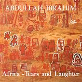 Ibrahim, Abdullah: Africa - Tears and Laughter by Abdullah Ibrahim