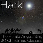 Hark! The Herald Angels Sing 30 Christmas Classics by Various Artists