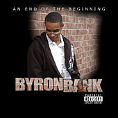 An End of the Beginning by Byron Bank