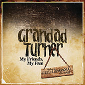 My Friends, My Fam by Grandad Turner
