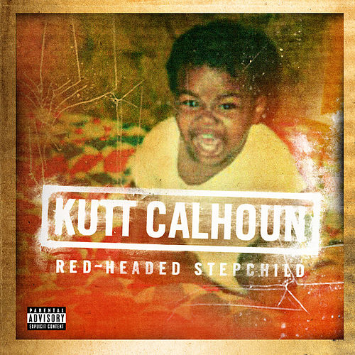 Red-Headed Stepchild (EP) by Kutt Calhoun