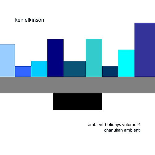 Ambient Holidays Volume 2: Chanukah Ambient by Ken Elkinson