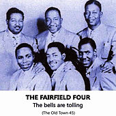 The Bells are Tolling, The Old Town 45 by The Fairfield Four