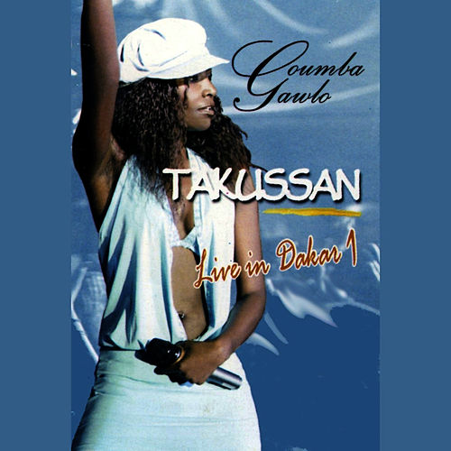 Takussan: Live In Dakar, Vol. 1 by Coumba Gawlo