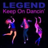 Keep on Dancin' - Single by Legend