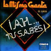 ¡Ah Tu Sabes! by La Misma Gente