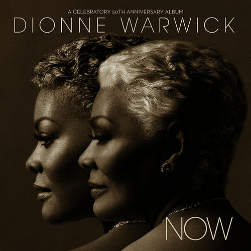 Now: A Celebratory 50th Anniversary Album by Dionne Warwick