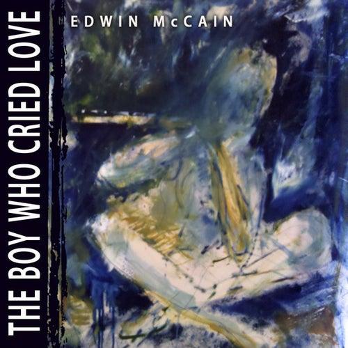 The Boy Who Cried Love by Edwin McCain