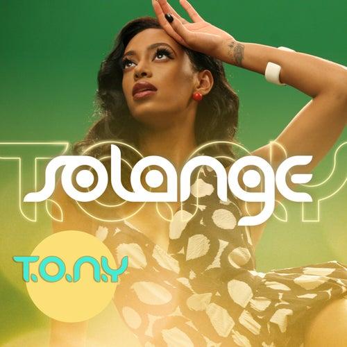 T.O.N.Y. by Solange