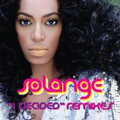 I Decided ((The Remixes)) by Solange