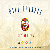 Sign Of Life von Bill Frisell