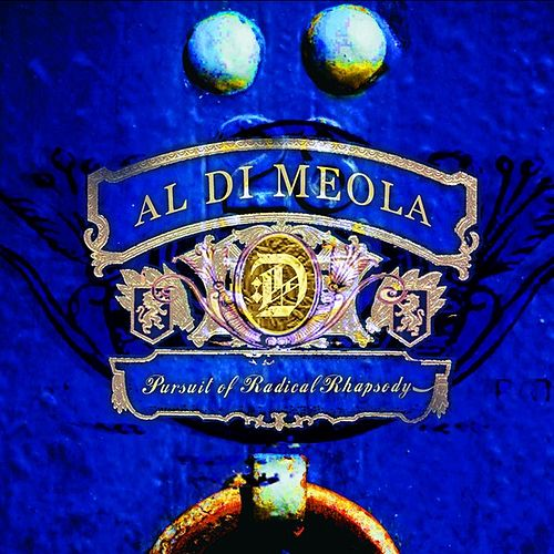 Pursuit of Radical Rhapsody von Al DiMeola