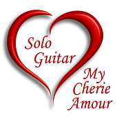 Solo Guitar Songs: My Cherie Amour by Instrumental Guitar Players