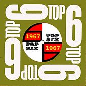 Top Six Presents 1960's Hit Music: 1967 by Top Six