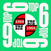Top Six Presents 1960's Hit Music: 1964 by Top Six