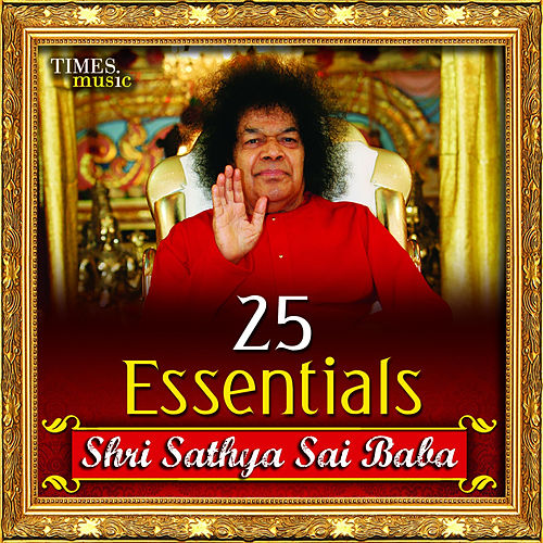25 Essentials Shri Sathya Sai Baba by Various Artists