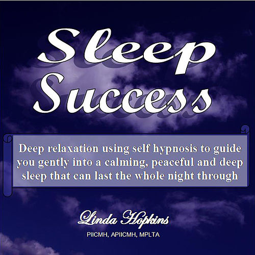 Sleep Success - Self Hypnosis by Linda Hopkins