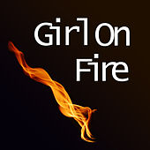 Girl On Fire by This Girl Is On Fire