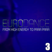 Eurodance - From High Energy To Para Para Vol. 3 by Various Artists