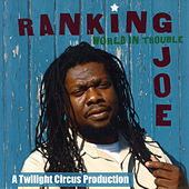 World In Trouble by Ranking Joe